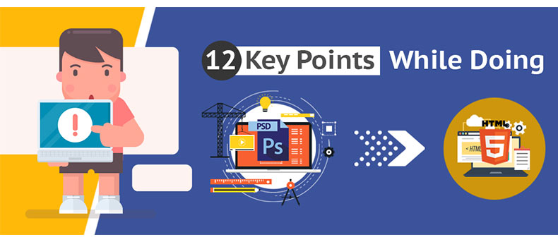 Points to keep in mind while PSD to HTML Conversion