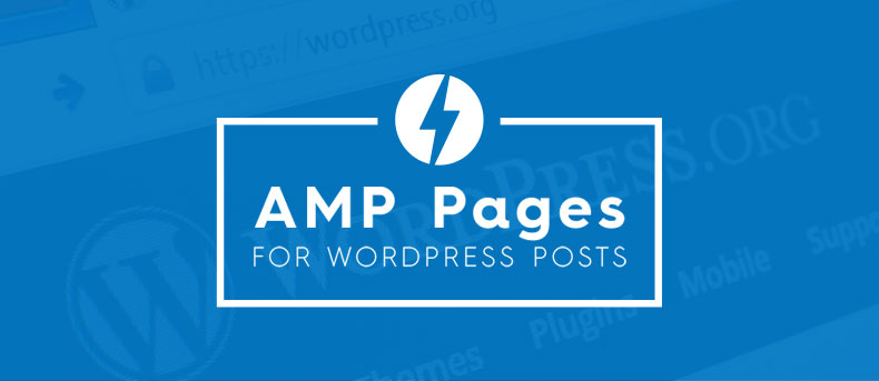 Guide to create AMP pages for your WordPress posts