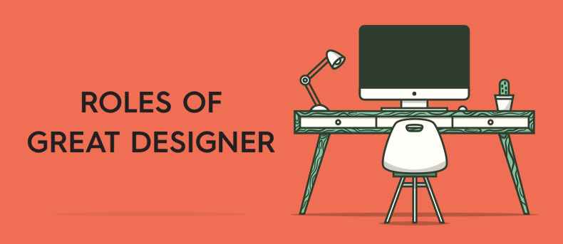 Roles every great designer must play