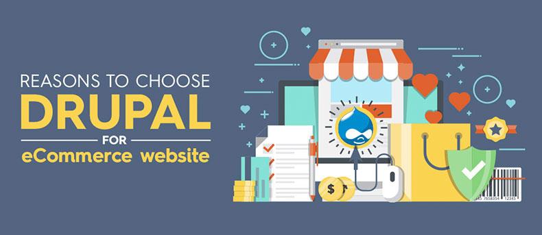Reasons to Choose Drupal for E-Commerce Website