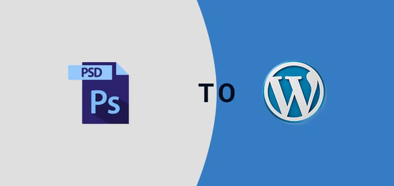 Top 9 reasons why your business needs PSD to WordPress conversion